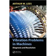 Vibration Problems in Machines: Diagnosis and Resolution 9781138893832R