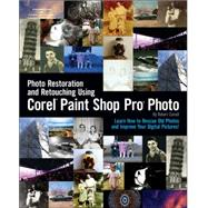 Photo Restoration and Retouching with Corel Paint Shop Pro Photo