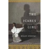 Icarus Girl : A Novel