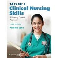 Taylor's Clinical Nursing Skills; A Nursing Process Approach