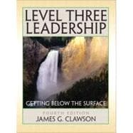 Level Three Leadership : Getting below the Surface
