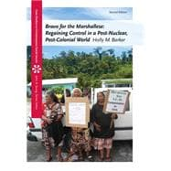 Bravo for the Marshallese Regaining Control in a Post-Nuclear, Post-Colonial World