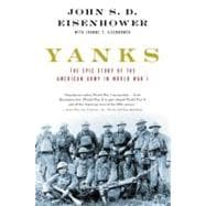 Yanks The Epic Story of the American Army in World War I