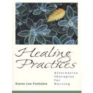 Healing Practices : Alternative Therapies for Nursing