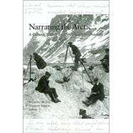 Narrating the Arctic : A Cultural History of Nordic Scientific Practices