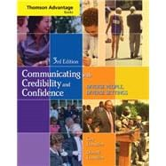 Cengage Advantage Books: Communicating with Credibility and Confidence (with SpeechBuilder Express and InfoTrac)