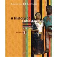 A History of Latin America, Volume 2: Independence to Present, 8th Edition