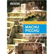 Moon Machu Picchu Including Cusco & the Inca Trail 9781631213854R