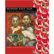 Modern East Asia A Cultural, Social, and Political History