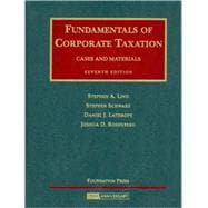 Lind, Schwarz, Lathrope and Rosenberg's Fundamentals of Corporate Taxation- Cases and Materials, 7th Edition