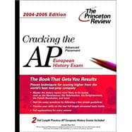 Cracking the AP European History Exam, 2004-2005 Edition