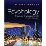 Psychology : Themes and Variations Briefer Version