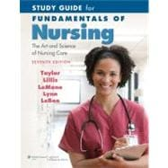 Study Guide for Fundamentals of Nursing; The Art and Science of Nursing Care