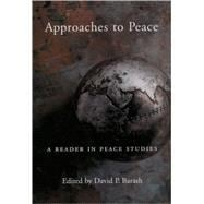 Approaches to Peace A Reader in Peace Studies