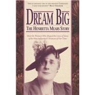 Dream Big The Henrietta Mears Story
