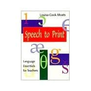 Speech to Print : Language Essentials for Teachers