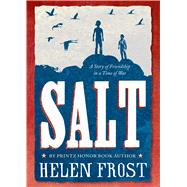 Salt A Story of Friendship in a Time of War