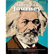 The American Journey A History of the United States, Combined Volume, Black and White  Plus NEW MyHistoryLab with Pearson eText -- Access Card Package