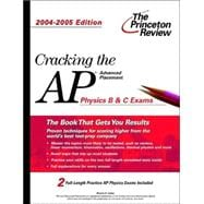 Cracking the AP Physics B & C Exam, 2004-2005 Edition