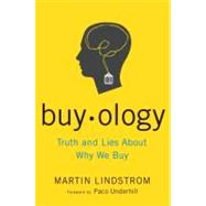 Buyology : Truth and Lies about Why We Buy