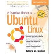 Practical Guide to Ubuntu Linux (Versions 8.10 and 8.04), A