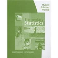 Student Solutions Manual for Johnson/Kuby's Elementary Statistics, 11th