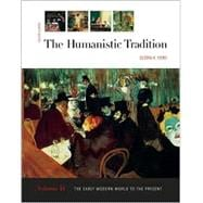 The Humanistic Tradition, vol 2: The Early Modern World to the Present