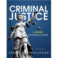 Criminal Justice A Brief Introduction Plus MyCJLab with Pearson eText -- Access Card Package