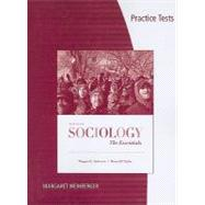 Practice Tests for Andersen/Taylor's Sociology: The Essentials