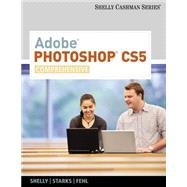 Adobe Photoshop CS5 : Comprehensive