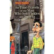 The Time-Travels of the Man Who Sold Pickles and Sweets A Modern Arabic Novel