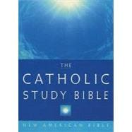 The Catholic Study Bible; New American Bible