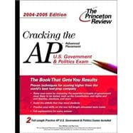Cracking the AP U.S. Government & Politics Exam, 2004-2005 Edition