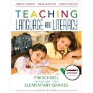 Teaching Language and Literacy Preschool Through the Elementary Grades  (with MyEducationKit)