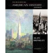 American History: A Survey : Since 1865