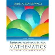 Elementary and Middle School Mathematics : Teaching Developmentally