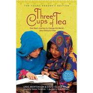 Three Cups of Tea: Young Readers Edition One Man's Journey to Change the World... One Child at a Time 9780803733923R