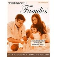 Working with Families An Integrative Model by Level of Need