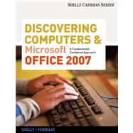 Discovering Computers and Microsoft Office 2007 A Fundamental Combined Approach
