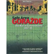 Safe Area Gorazde : The War in Eastern Bosnia, 1992-1995