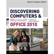 Discovering Computers and Microsoft Office 2010 : A Fundamental Combined Approach
