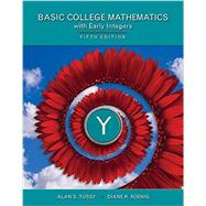 Student Solutions Manual for Tussy's Basic Mathematics for College Students with Early Integers, 5th
