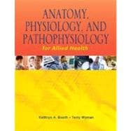 Anatomy, Physiology, and Pathophysiology for Allied Health Ebook