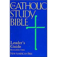 The Catholic Study Bible: Leader's Guide; New American Bible