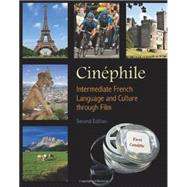 Cinephile: French Language and Culture Through Film, 2nd Edition (French Edition)