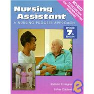 Nursing Assistant : A Nursing Process Approach
