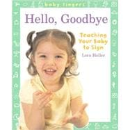 Baby Fingers?: Hello, Goodbye Teaching Your Baby to Sign