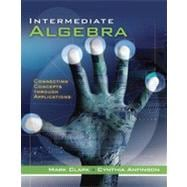 Intermediate Algebra: Connecting Concepts through Applications, 1st Edition