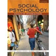 Social Psychology : Goals in Interaction