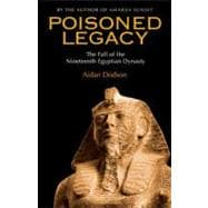 Poisoned Legacy The Fall of the Nineteenth Egyptian Dynasty